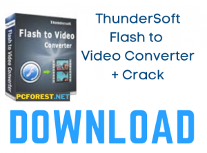 ThunderSoft Flash to Video Converter Crack