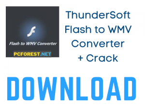 ThunderSoft Flash to WMV Converter Crack